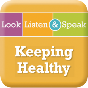 Picture of Look, Listen, & Speak: Keeping Healthy - Interactive Lessons Trial