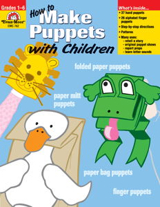How to Make Puppets with Children, Grades 1-6 - Teacher Reproducibles, E-book