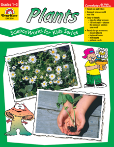 ScienceWorks for Kids: Plants, Grades 1-3 - Teacher Reproducibles, E-book