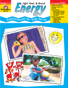 ScienceWorks for Kids: Energy - Heat, Light, & Sound, Grades 1-3 - Teacher Reproducibles, E-book