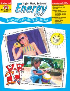 ScienceWorks for Kids: Energy - Heat, Light, & Sound, Grades 1-3 - Teacher Reproducibles, E-book