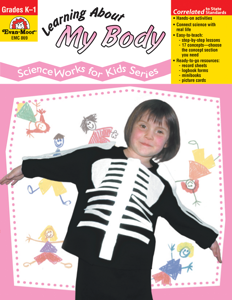ScienceWorks for Kids: Learning About My Body, Grades K-1 - Teacher Reproducibles, E-book