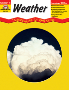 ScienceWorks for Kids: Weather, Grades 4-6+ - Teacher Reproducibles, E-book