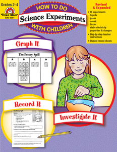 How to Do Science Experiments with Children, Grades 2-4 - Teacher Reproducibles, E-book