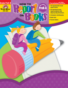 How to Report on Books, Grades PreK-K - Teacher Reproducibles, E-book