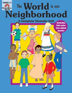 Complete Thematic Units, The World is Our Neighborhood - Teacher Reproducibles, E-book