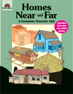Complete Thematic Units, Homes Near and Far - Teacher Reproducibles, E-book