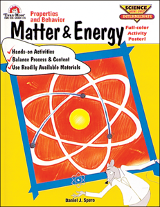 Matter and Energy: Properties and Behavior - Teacher Reproducibles, E-book