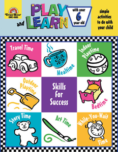 Play and Learn with Your Six Year Old ~- Teacher Reproducibles, E-book