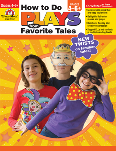How to Do Plays from Favorite Tales, Grades 4-6+ - Teacher Reproducibles, E-book