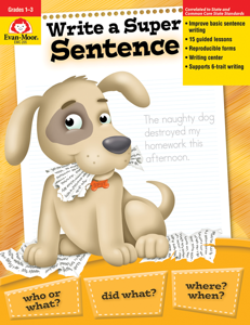 Write a Super Sentence, Grades 1-3 - - Teacher Reproducibles, E-book
